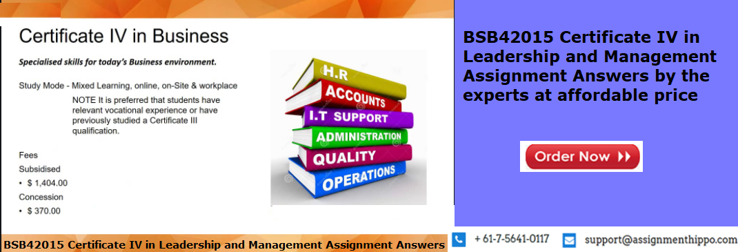 BSB42015 Certificate IV in Leadership and Management Assignment Answers