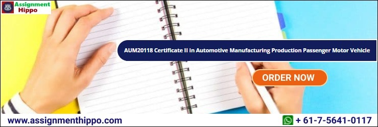 AUM20118 Certificate II in Automotive Manufacturing Production Passenger Motor Vehicle